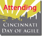 I am attending the Cincinnati Day of Agile Conference